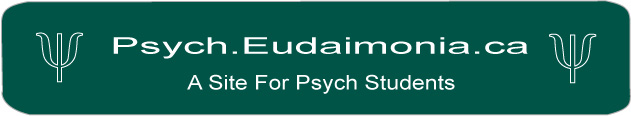 psych.eudaimonia.ca A Site For Psych Students